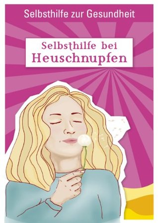 Selbsthilfe bei Heuschnupfen (Selbsthilfe zur Gesundheit 1) Michael Teut