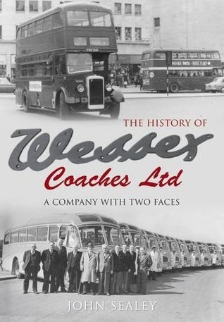 The History of Wessex Coaches Ltd: A Company with Two Faces John Sealey