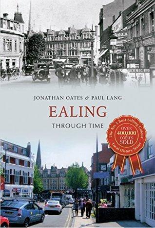 Ealing Through Time Jonathan Oates