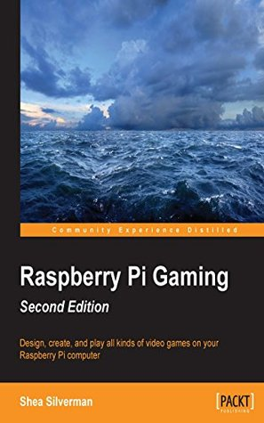 Raspberry Pi Gaming - Second Edition  by  Shea Silverman