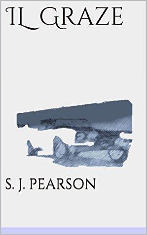 IL Graze  by  S. J. PEARSON