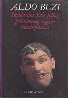 Standardni život jednog privremenog trgovca hulahopkama  by  Aldo Busi