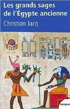 Les grands sages de lÉgypte ancienne Christian Jacq