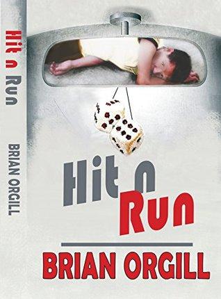 Hit n Run Brian Orgill