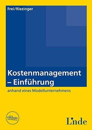 Kostenmanagement - Einführung: (Ausgabe Österreich) Judith Frei