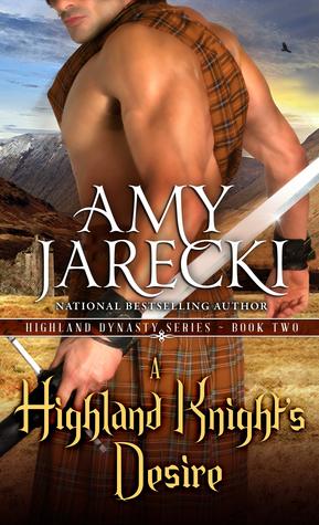 A Highland Knights Desire (Highland Dynasty, #2)  by  Amy Jarecki