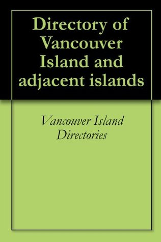 Directory of Vancouver Island and adjacent islands Vancouver Island Directories