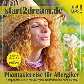 Phantasiereise für Allergiker. Entspannter Leben mit Allergien Nils Klippstein