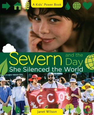 Severn and the Day She Silenced the World (Kids Power Book)  by  Janet Wilson