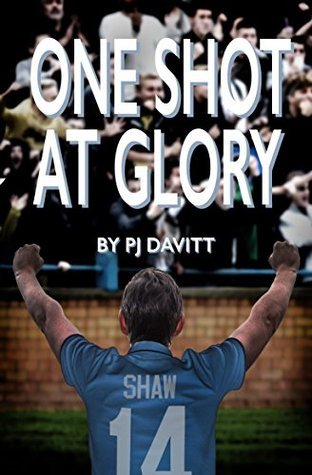 One Shot at Glory (Part of the Dave Shaw series)  by  P.J. Davitt