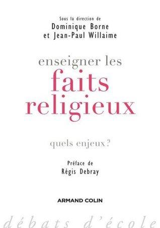 Enseigner les faits religieux : Quels enjeux ? Dominique Borne