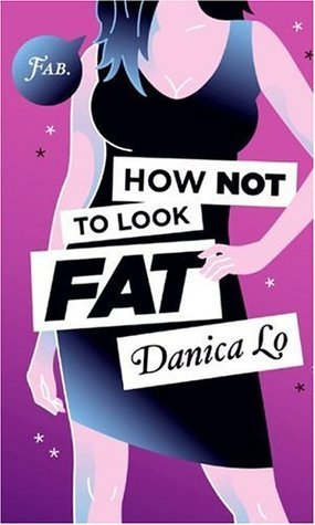 How Not to Look Fat Danica Lo