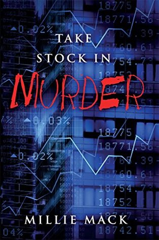 Take Stock In Murder (Charles & Carrie Faraday Mystery Series Book 2)  by  Millie Mack