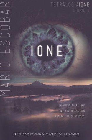IONE (Tetralogia Ione nº 1)  by  Mario Escobar