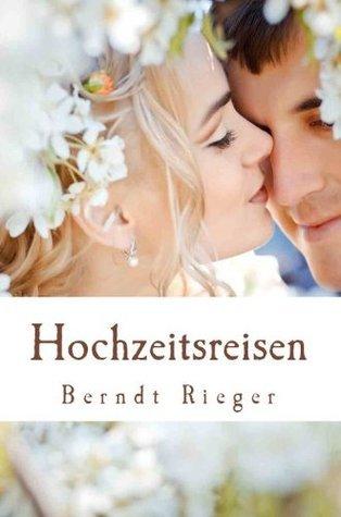 Hochzeitsreisen  by  Berndt Rieger