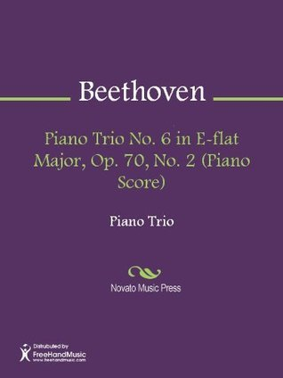 Piano Trio No. 6 in E-flat Major, Op. 70, No. 2 (Piano Score) - Piano Score  by  Ludwig van Beethoven