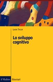 Lo sviluppo cognitivo Laura Taylor