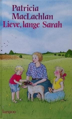 Lieve, lange Sarah  by  Patricia MacLachlan