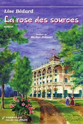 La rose des sources (La rose des sources #1) Lise Bédard