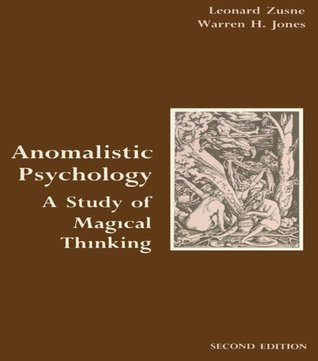 Anomalistic Psychology: A Study of Magical Thinking  by  Leonard Zusne