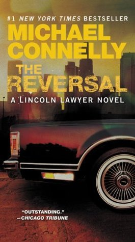 The Reversal (A Lincoln Lawyer Novel)  by  Michael Connelly