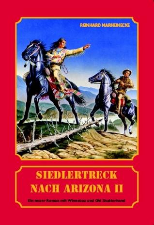 Siedlertreck nach Arizona II  by  Reinhard Marheinecke