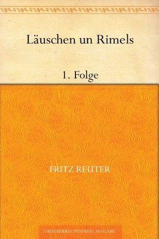 Läuschen un Rimels, 1. Folge  by  Fritz Reuter