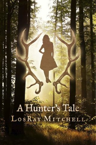 A Hunters Tale LosRay Mitchell