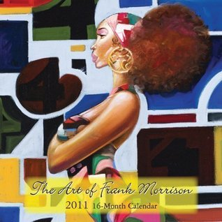 2011 Art of Frank Morrison Calendar Shades of Color