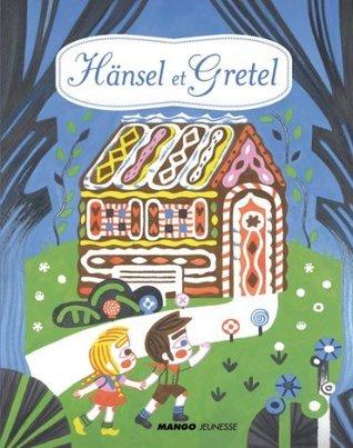Hänsel et Gretel  by  daprès les frères Grimm