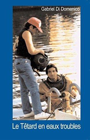 Le Têtard en eaux troubles Gabriel Di Domenico