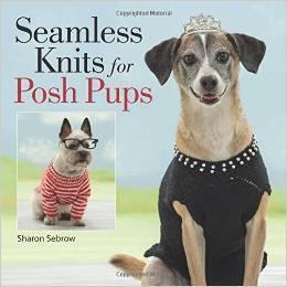 Seamless Knits for Posh Pups Sharon Sebrow