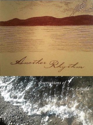 Another Rhythm - observations of Eric Lovald  by  Eric Lovald
