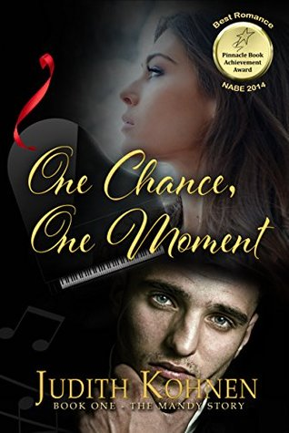 One Chance, One Moment (The Mandy Story Book 1) Judith Kohnen