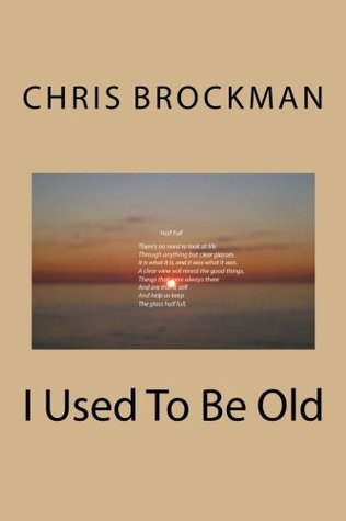 I Used To Be Old  by  Chris Brockman