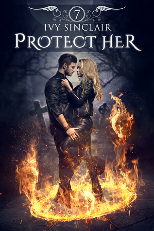Protect Her: Part Seven  by  Ivy Sinclair