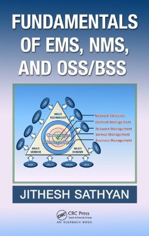 Fundamentals of EMS, NMS and OSS/BSS  by  Jithesh Sathyan