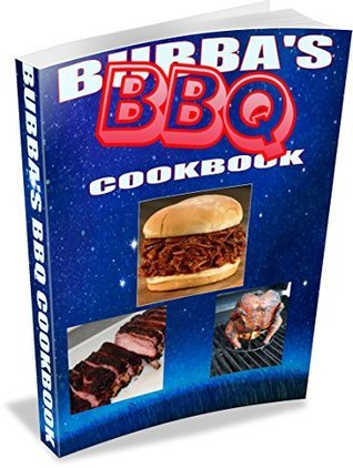 Bubbas BBQ Cookbook  by  Michael Spell