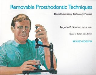 Removable Prosthodontic Techniques (Dental Laboratory Technology Manuals) John B. Sowter