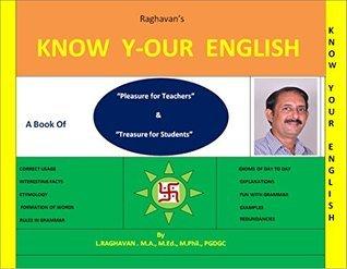 KNOW Y-OUR ENGLISH  by  Raghavan L