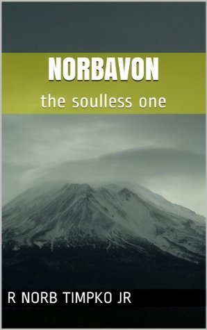 Norbavon: the soulless one  by  R Norb Timpko Jr
