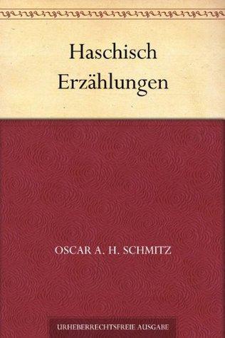 Haschisch Erzählungen Oscar A. H. Schmitz