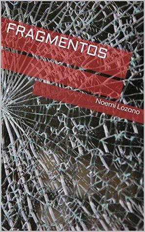 Fragmentos  by  Noemí Lozano