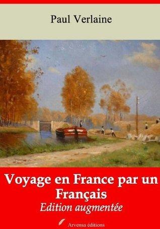 Voyage en France par un Français (Nouvelle édition augmentée) Paul Verlaine