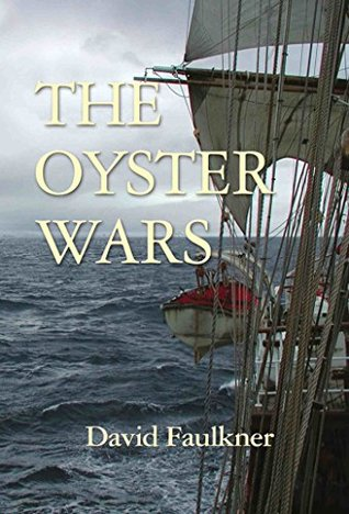 The Oyster Wars - Second Edition  by  David Faulkner