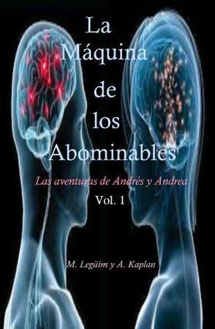 La Máquina de los Abominables (Las Aventuras de Andrés y Andrea nº 1) Miguel Legüim