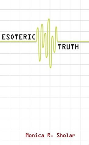 Esoteric Truth (Belle Isle Heights Book 2)  by  Monica R. Sholar