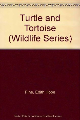 Turtle and Tortoise (Wildlife Series) Edith Hope Fine