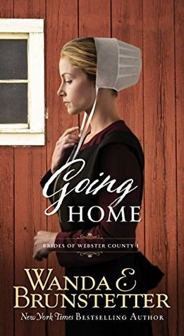Going Home (Brides of Webster County Book 1)  by  Wanda E. Brunstetter