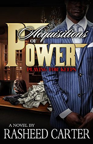 Acquistions of Power: Playing for Keeps  by  rasheed carter